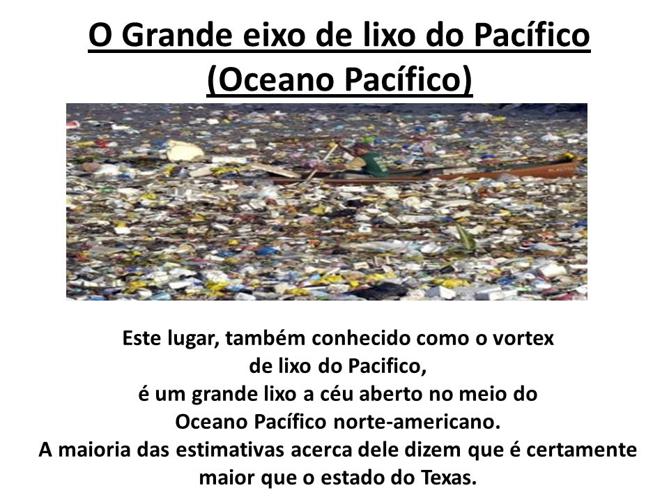 O Grande eixo de lixo do Pacífico (Oceano Pacífico)