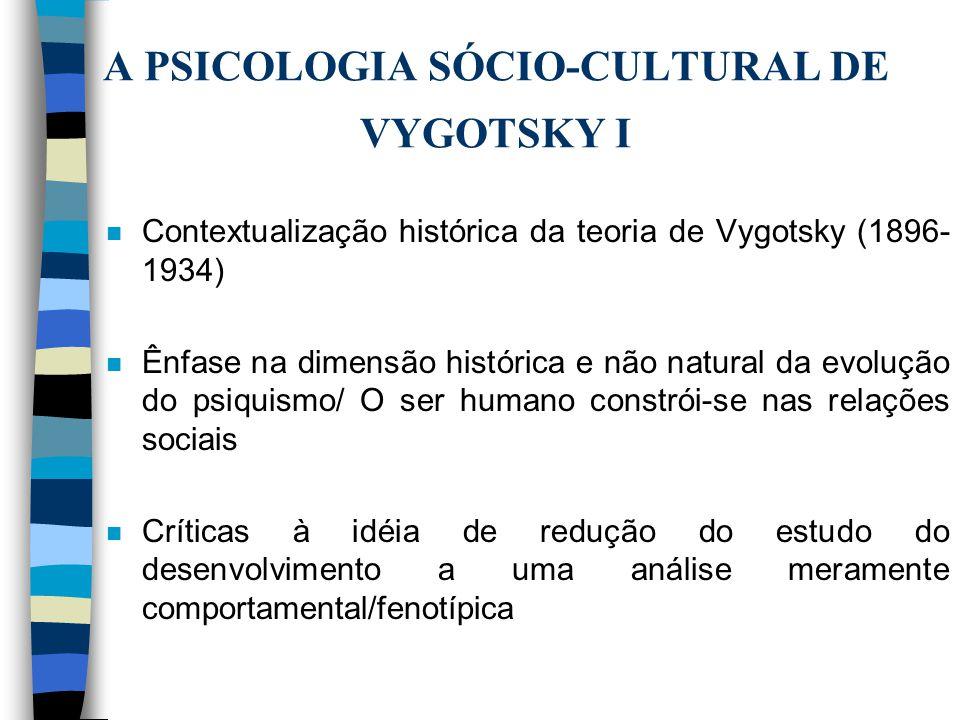 A PSICOLOGIA SÓCIO-CULTURAL DE VYGOTSKY I