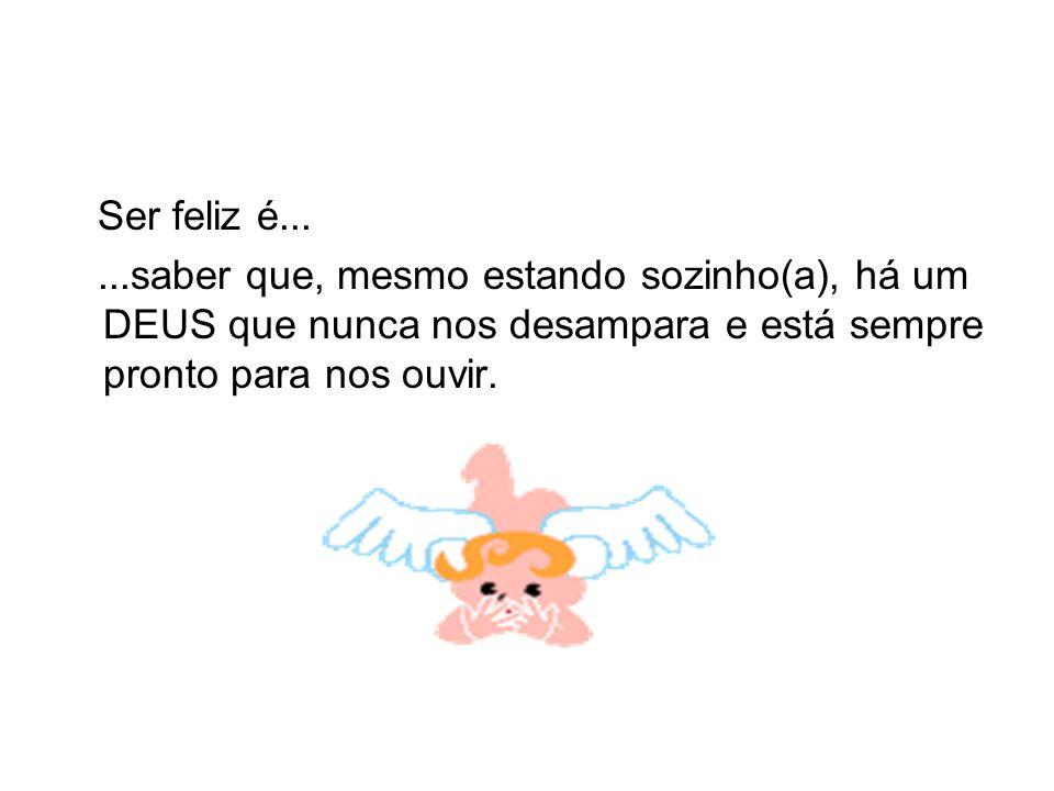 Ser feliz é...