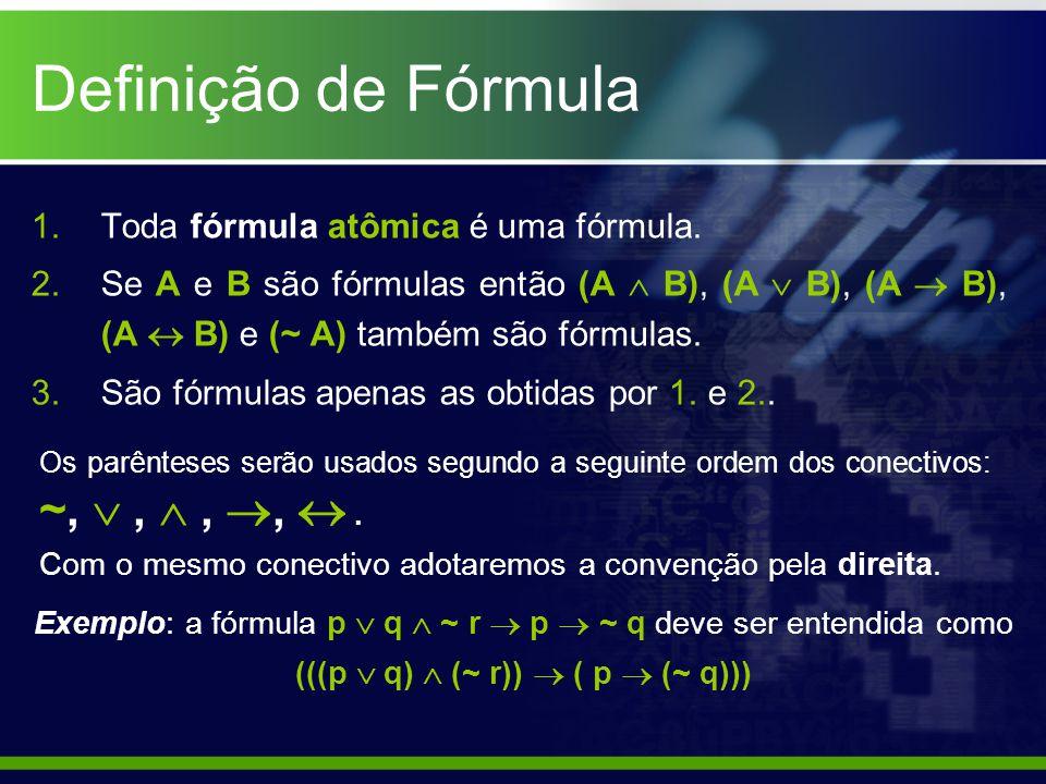 Definição de Fórmula Toda fórmula atômica é uma fórmula.