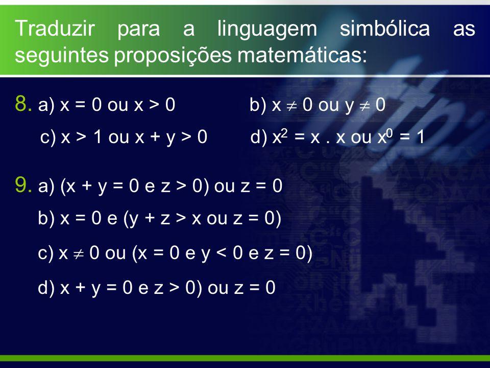 Traduzir para a linguagem simbólica as seguintes proposições matemáticas: