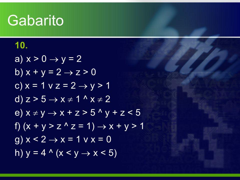 Gabarito 10. x > 0  y = 2 b) x + y = 2  z > 0