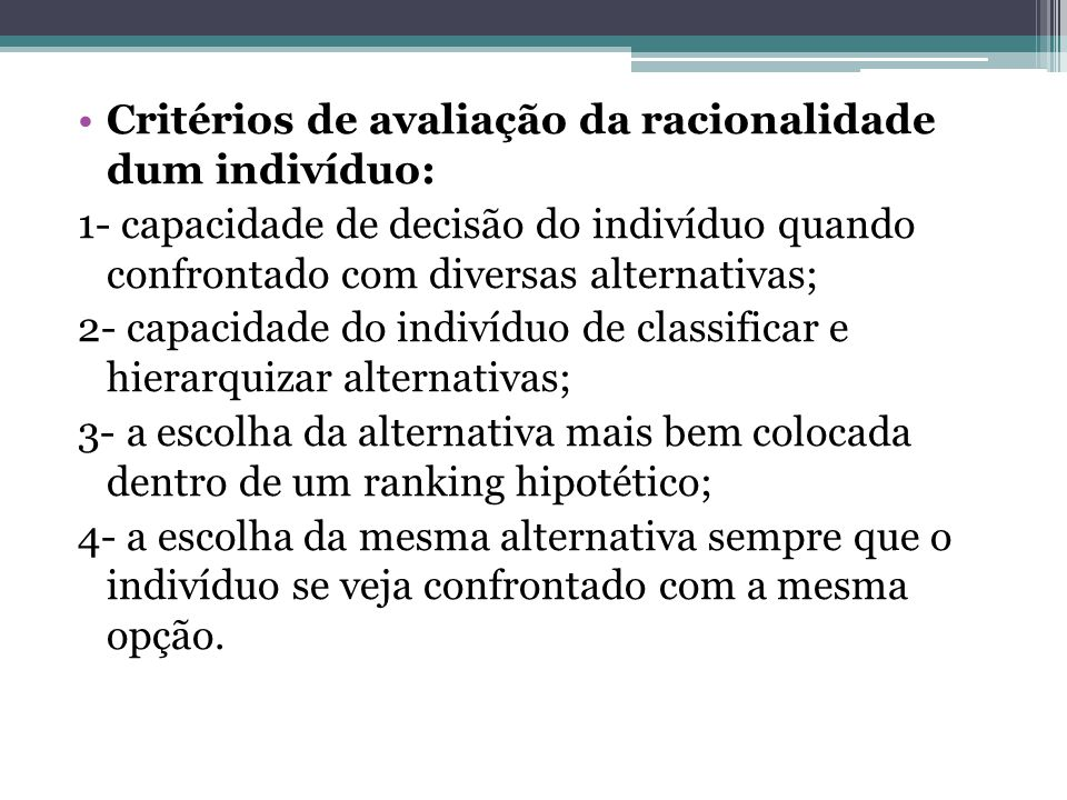 Critérios de avaliação da racionalidade dum indivíduo:
