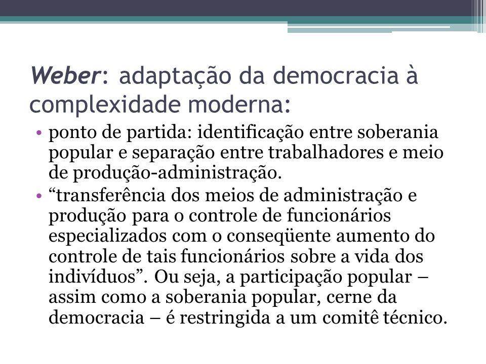 Weber: adaptação da democracia à complexidade moderna:
