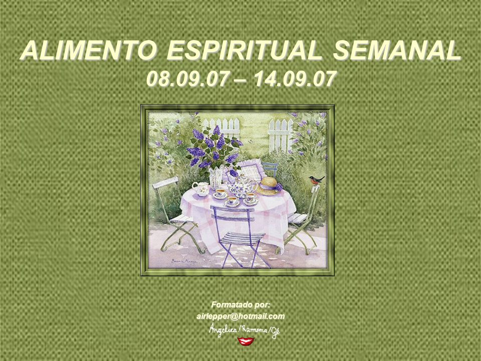 ALIMENTO ESPIRITUAL SEMANAL 08.09.07 – 14.09.07