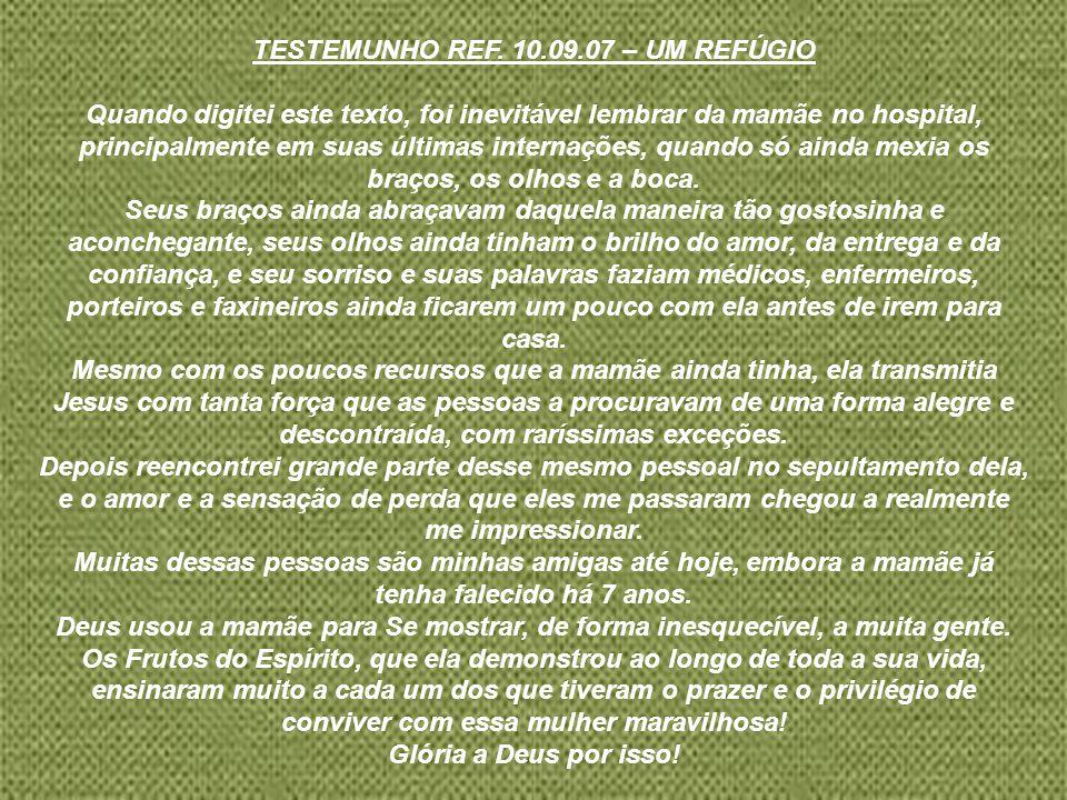 TESTEMUNHO REF. 10.09.07 – UM REFÚGIO