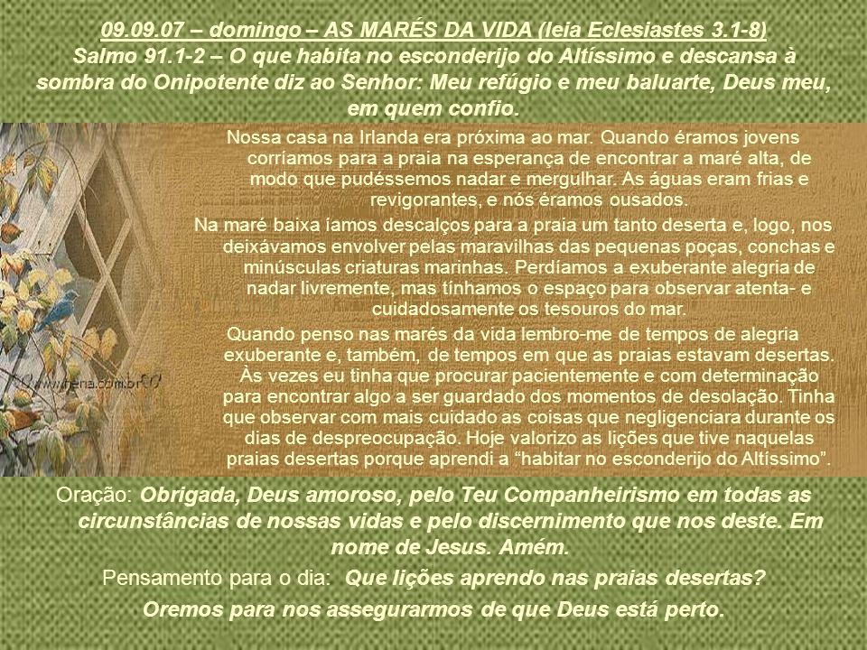 09.09.07 – domingo – AS MARÉS DA VIDA (leia Eclesiastes 3.1-8)