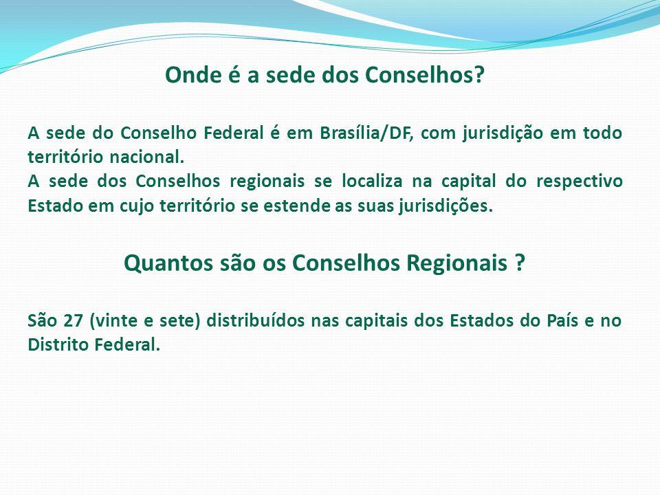 Onde é a sede dos Conselhos Quantos são os Conselhos Regionais
