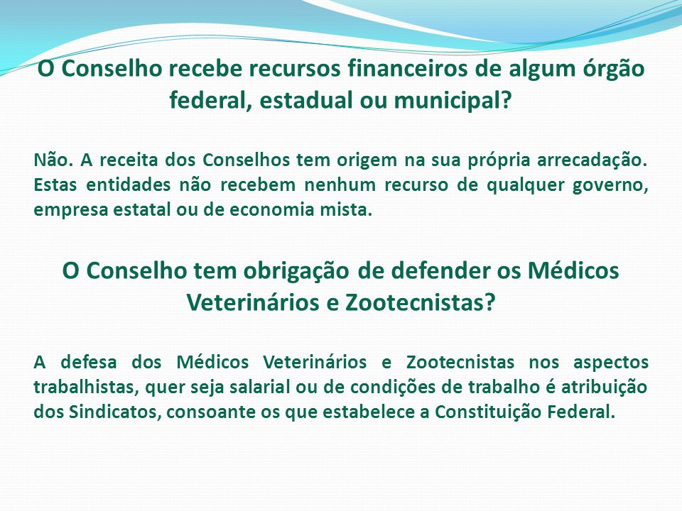 O Conselho recebe recursos financeiros de algum órgão federal, estadual ou municipal