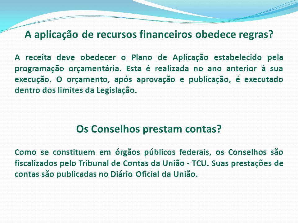 A aplicação de recursos financeiros obedece regras