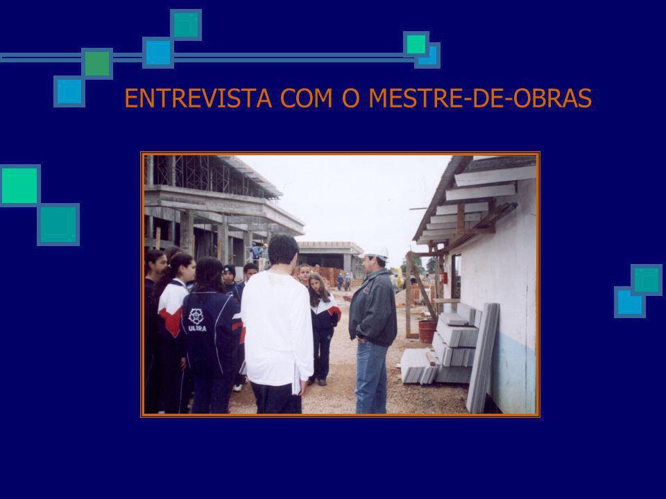 ENTREVISTA COM O MESTRE-DE-OBRAS