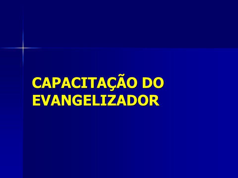 CAPACITAÇÃO DO EVANGELIZADOR