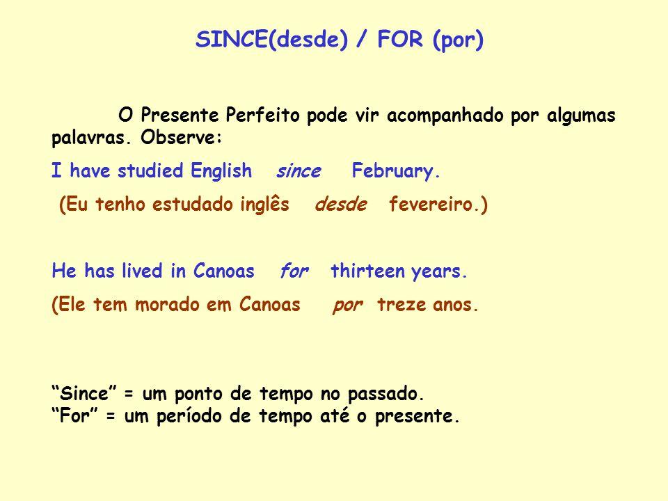 SINCE(desde) / FOR (por)