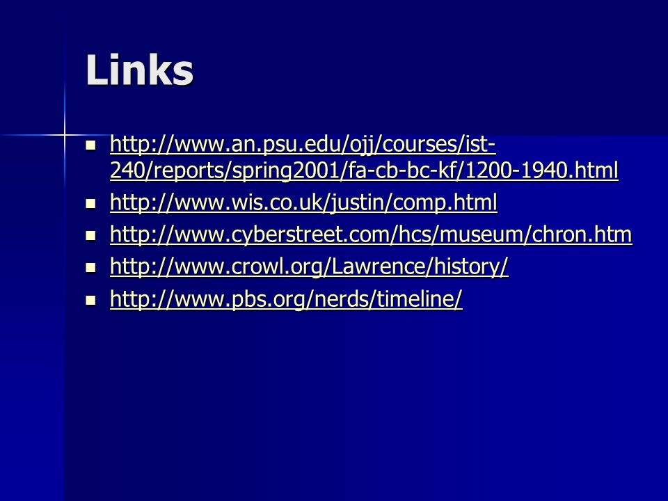 Links http://www.an.psu.edu/ojj/courses/ist-240/reports/spring2001/fa-cb-bc-kf/1200-1940.html. http://www.wis.co.uk/justin/comp.html.