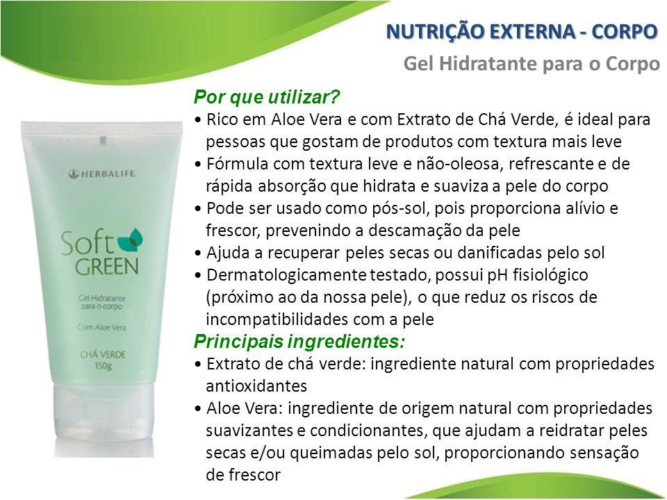 NUTRIÇÃO EXTERNA - CORPO Gel Hidratante para o Corpo
