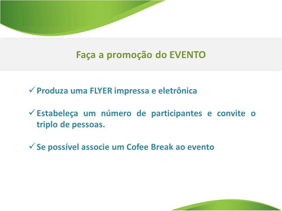 Faça a promoção do EVENTO