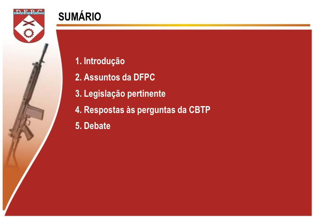 SUMÁRIO 1. Introdução 2. Assuntos da DFPC 3. Legislação pertinente 4.