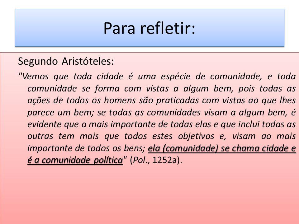 Para refletir: Segundo Aristóteles: