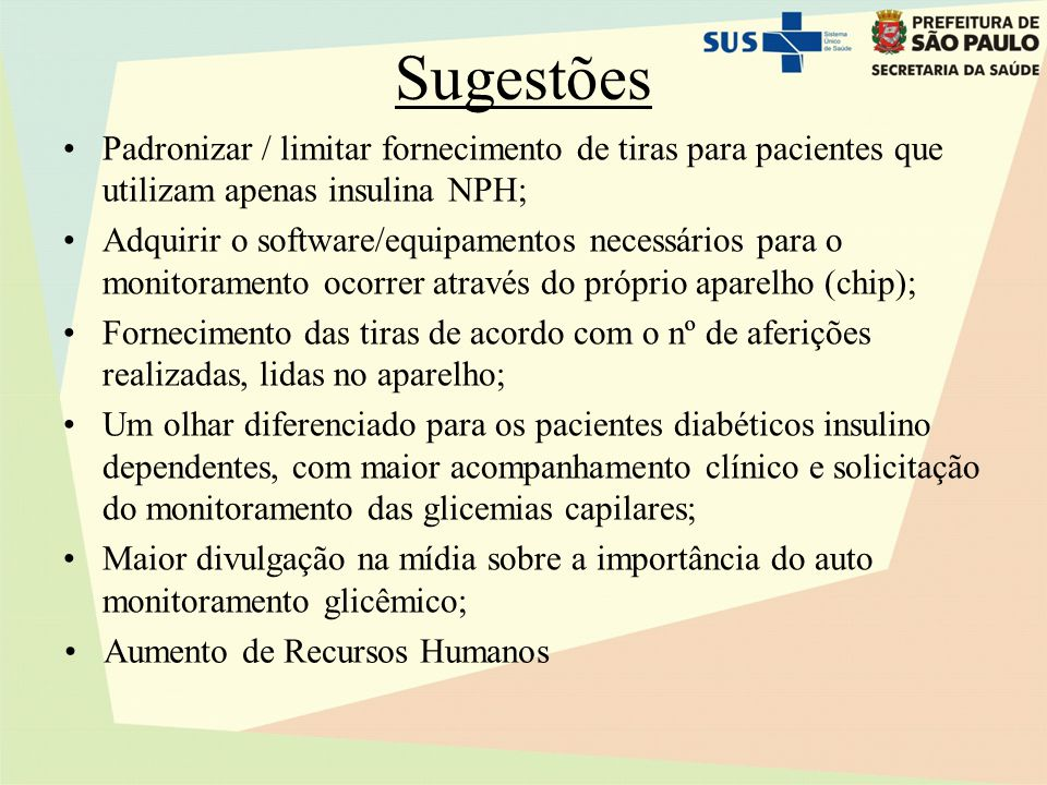 Sugestões Padronizar / limitar fornecimento de tiras para pacientes que utilizam apenas insulina NPH;