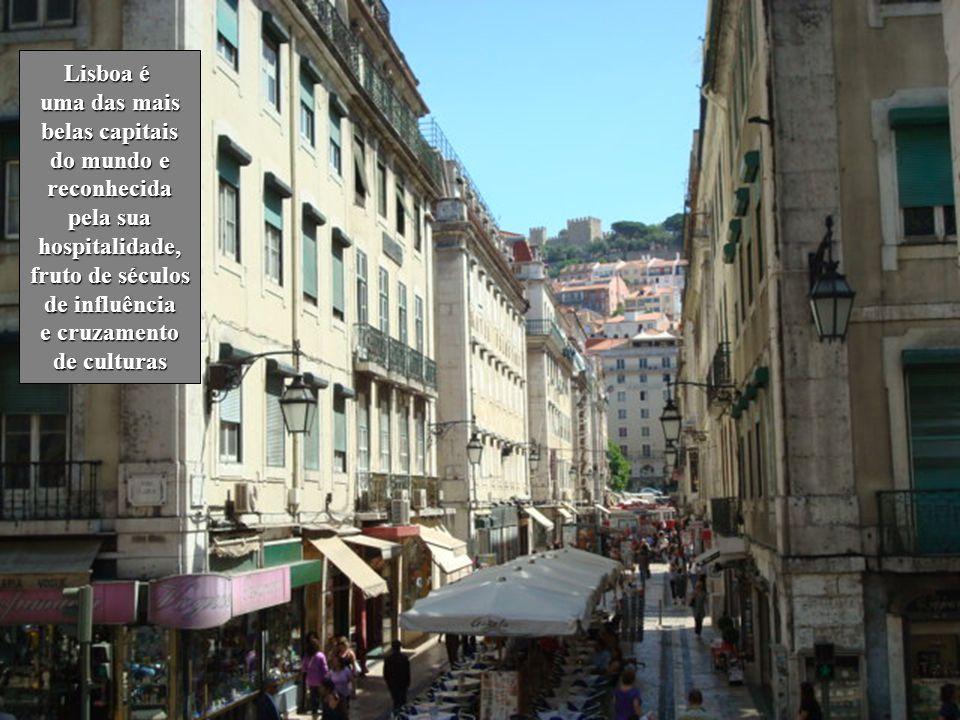 Lisboa é uma das mais. belas capitais. do mundo e. reconhecida. pela sua. hospitalidade, fruto de séculos.