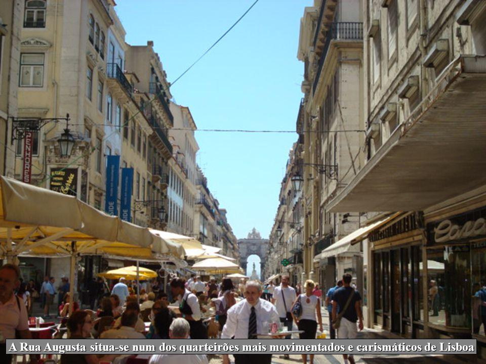 A Rua Augusta situa-se num dos quarteirões mais movimentados e carismáticos de Lisboa