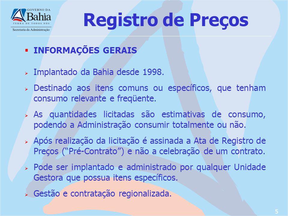 Registro de Preços INFORMAÇÕES GERAIS Implantado da Bahia desde 1998.