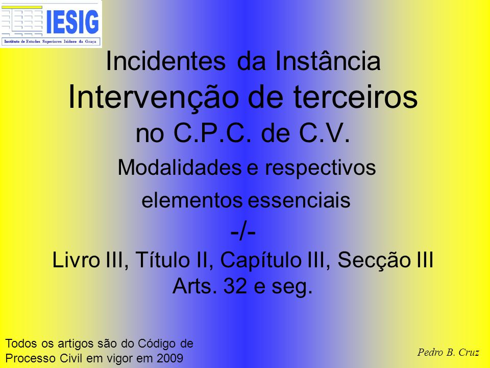 Incidentes da Instância Intervenção de terceiros no C. P. C. de C. V