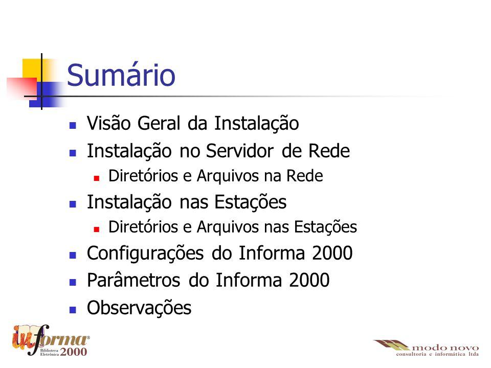 Sumário Visão Geral da Instalação Instalação no Servidor de Rede