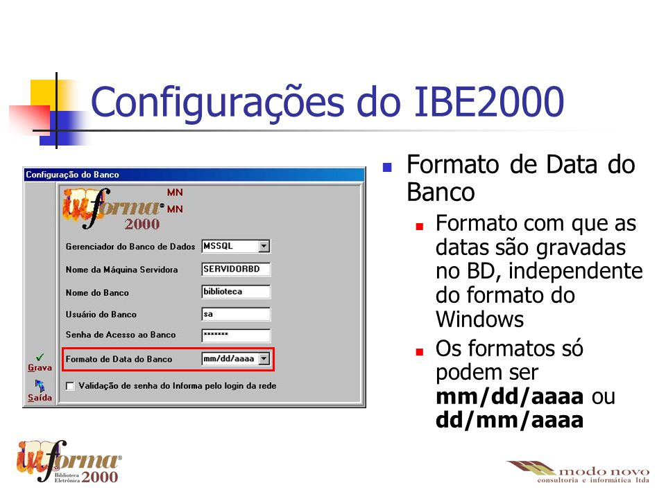 Configurações do IBE2000 Formato de Data do Banco
