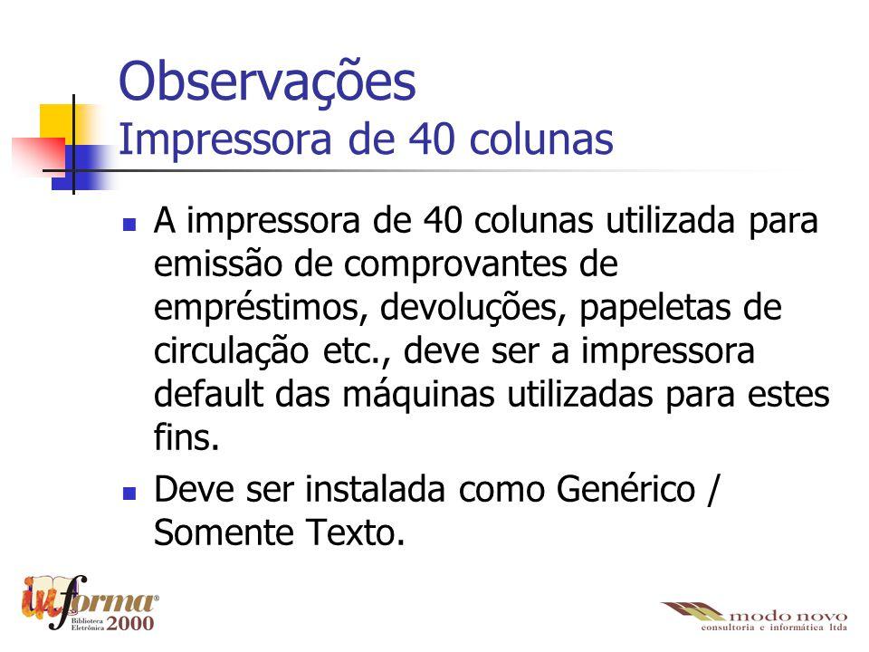 Observações Impressora de 40 colunas