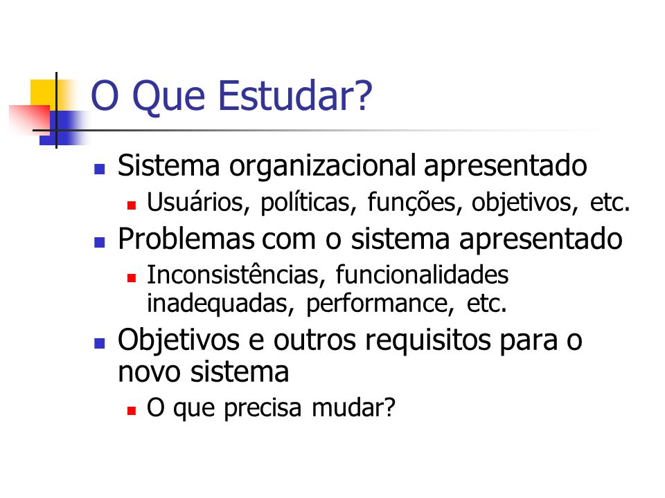 O Que Estudar Sistema organizacional apresentado