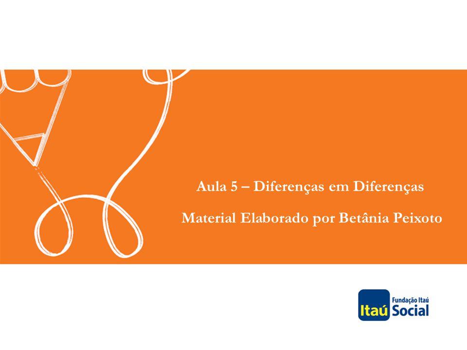 Aula 5 – Diferenças em Diferenças