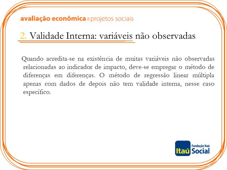 2. Validade Interna: variáveis não observadas