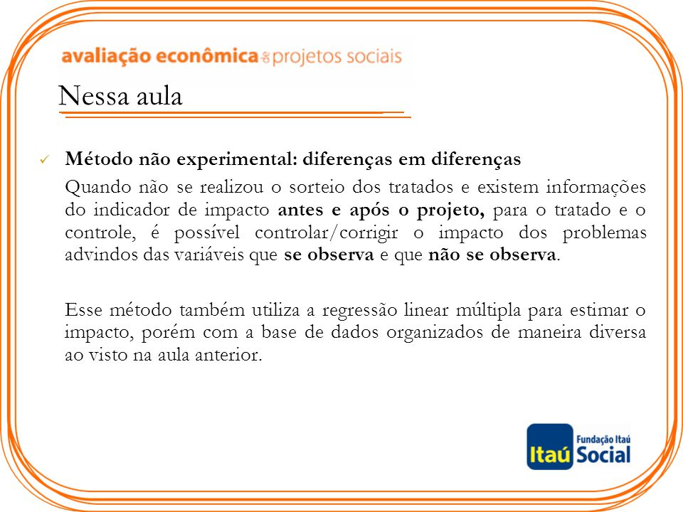 Nessa aula Método não experimental: diferenças em diferenças