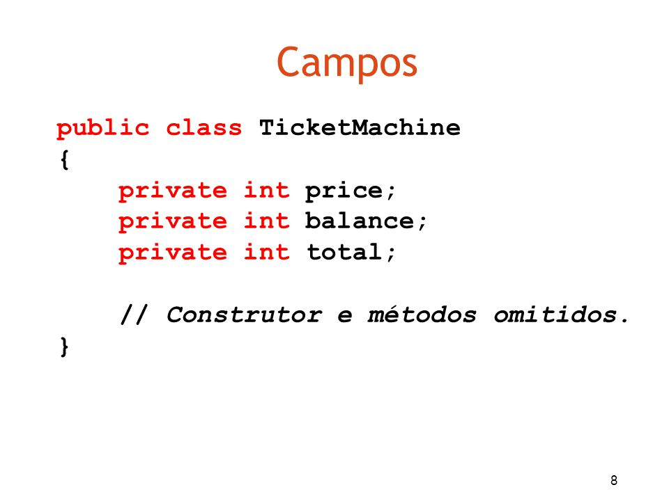 Campos public class TicketMachine { private int price;