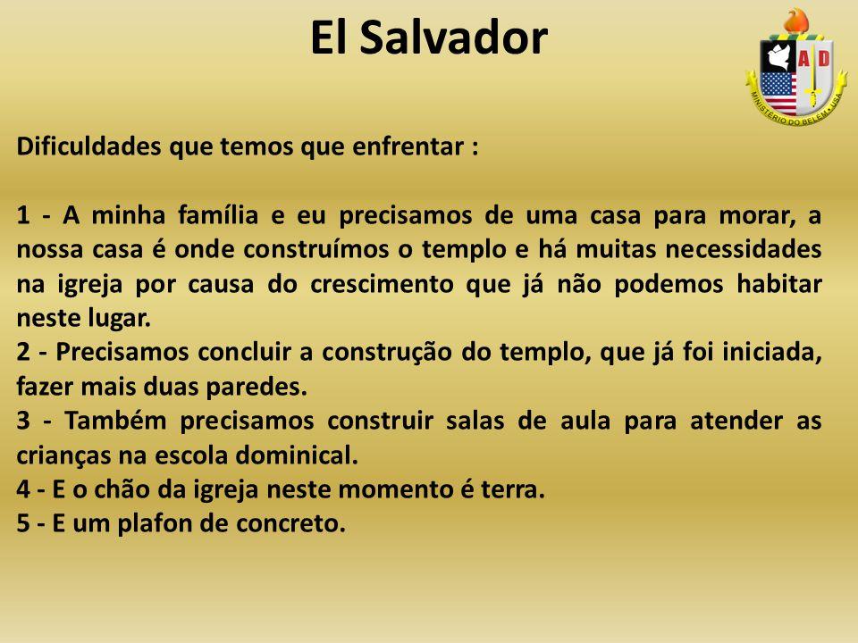 El Salvador Dificuldades que temos que enfrentar :