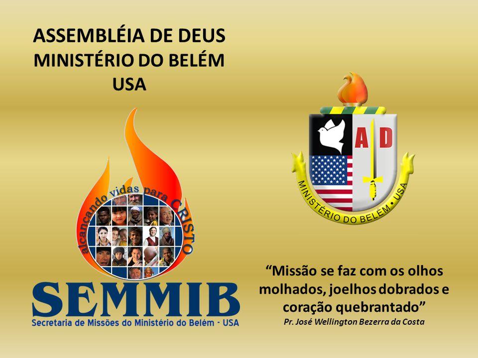 MINISTÉRIO DO BELÉM USA Pr. José Wellington Bezerra da Costa