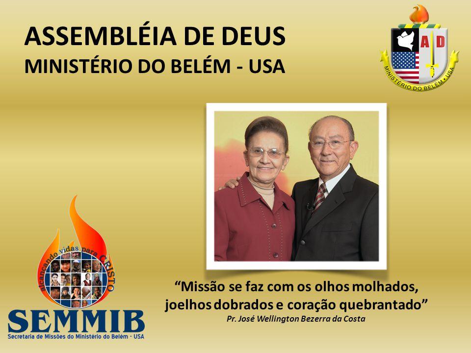 MINISTÉRIO DO BELÉM - USA Pr. José Wellington Bezerra da Costa