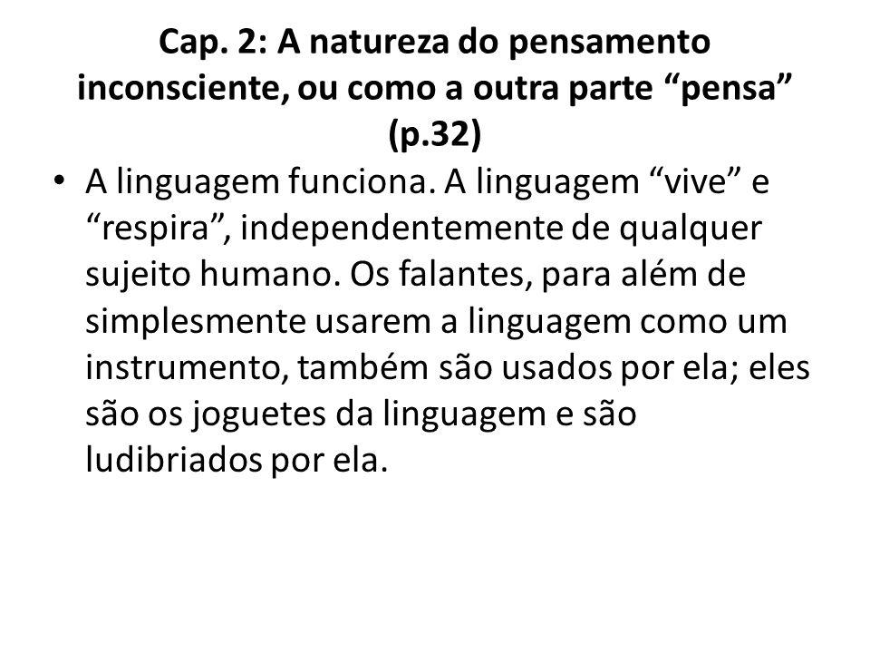 Cap. 2: A natureza do pensamento inconsciente, ou como a outra parte pensa (p.32)