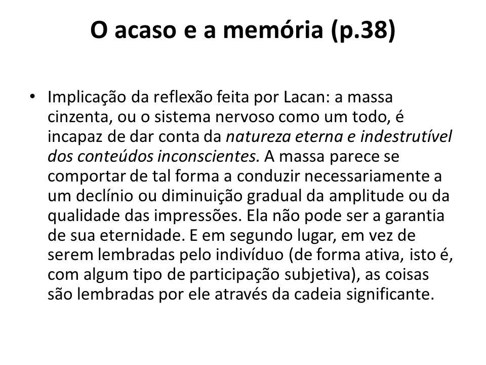 O acaso e a memória (p.38)