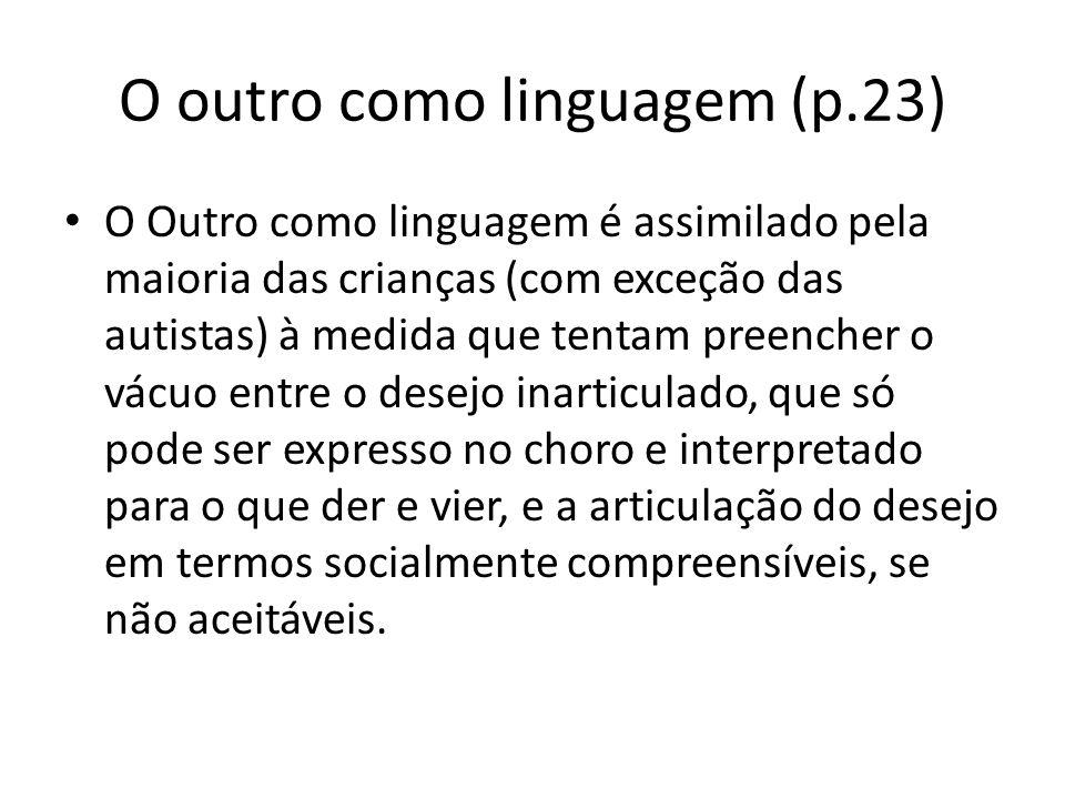 O outro como linguagem (p.23)