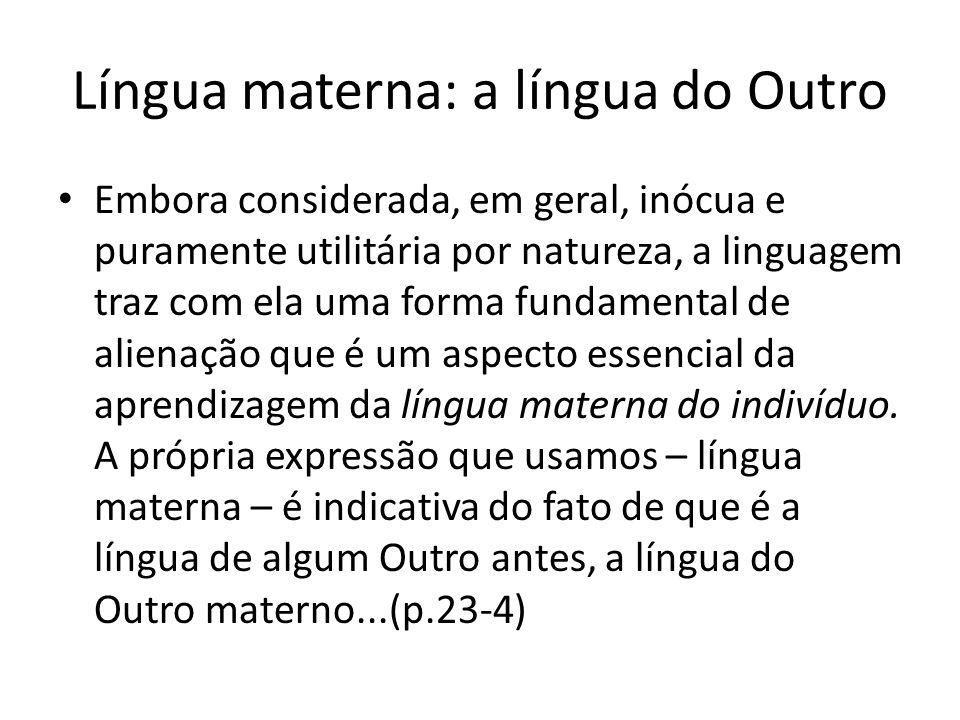 Língua materna: a língua do Outro