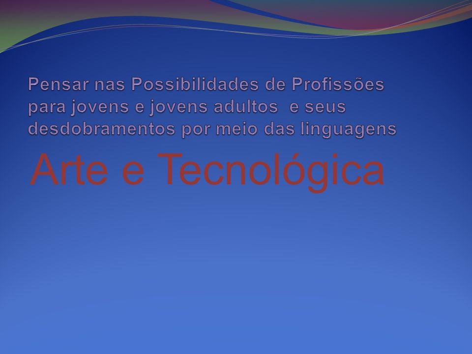 Pensar nas Possibilidades de Profissões para jovens e jovens adultos e seus desdobramentos por meio das linguagens