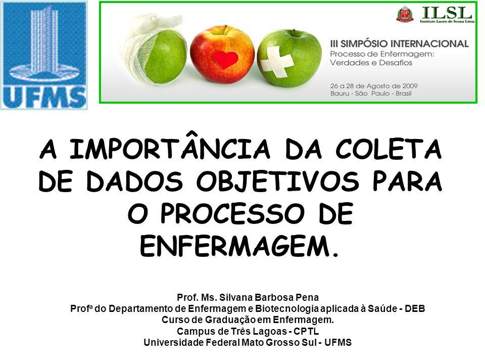 A IMPORTÂNCIA DA COLETA DE DADOS OBJETIVOS PARA O PROCESSO DE ENFERMAGEM.