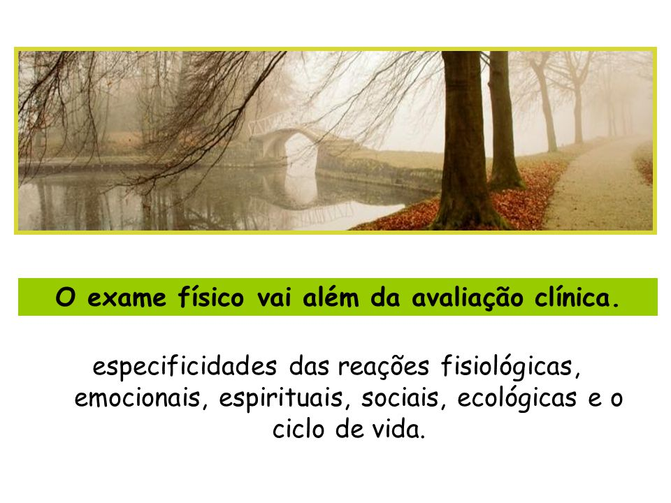 O exame físico vai além da avaliação clínica.