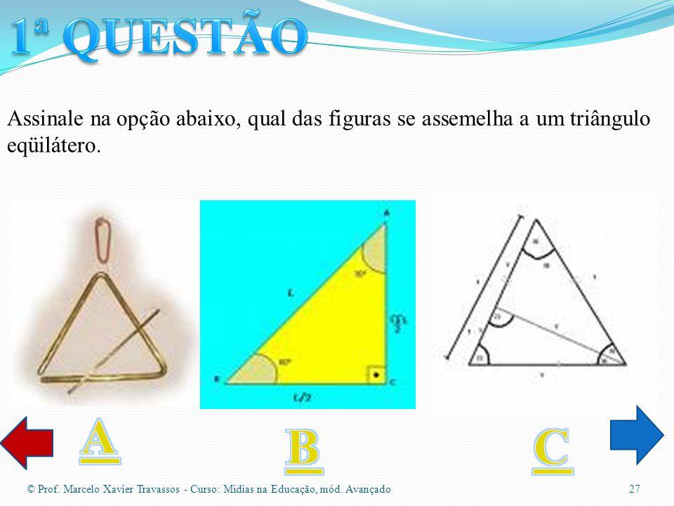 1ª QUESTÃO Assinale na opção abaixo, qual das figuras se assemelha a um triângulo eqüilátero. A. B.