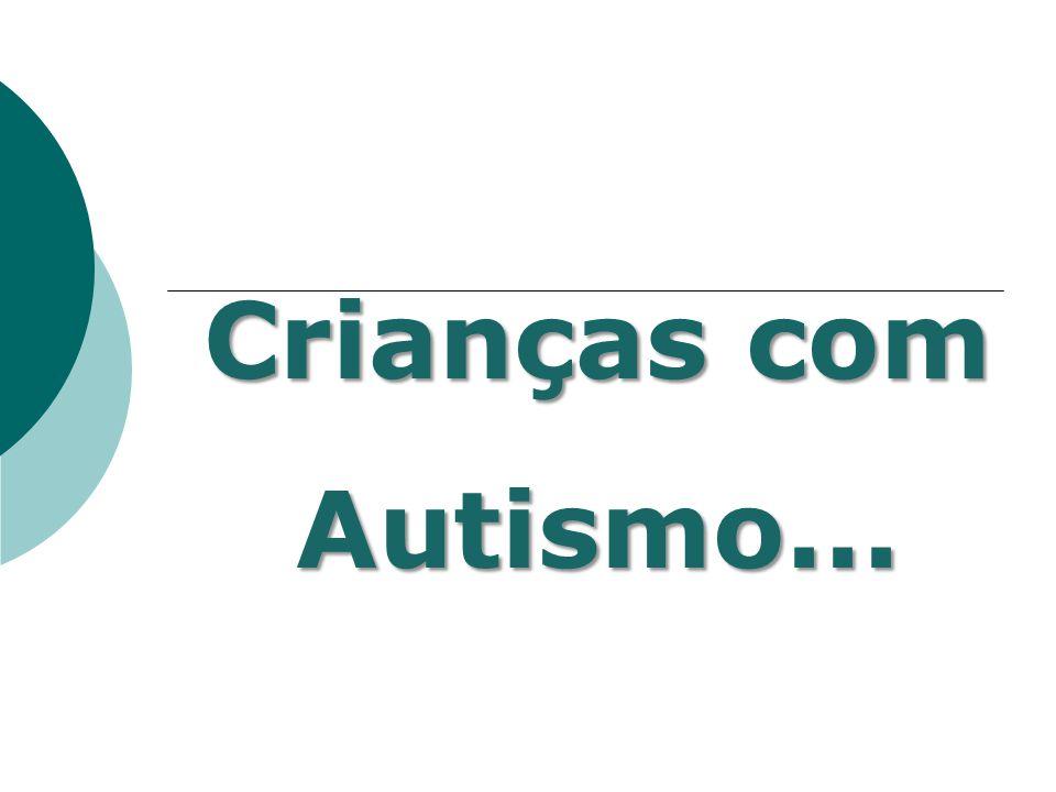 Crianças com Autismo...
