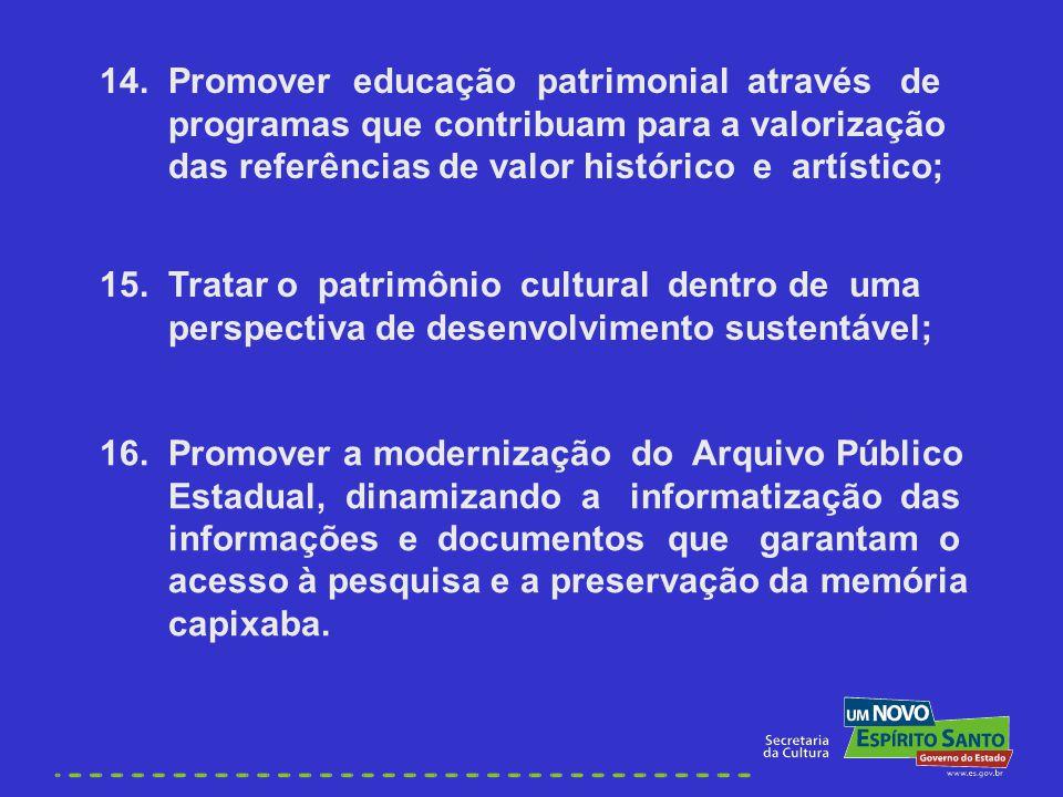 14. Promover educação patrimonial através de