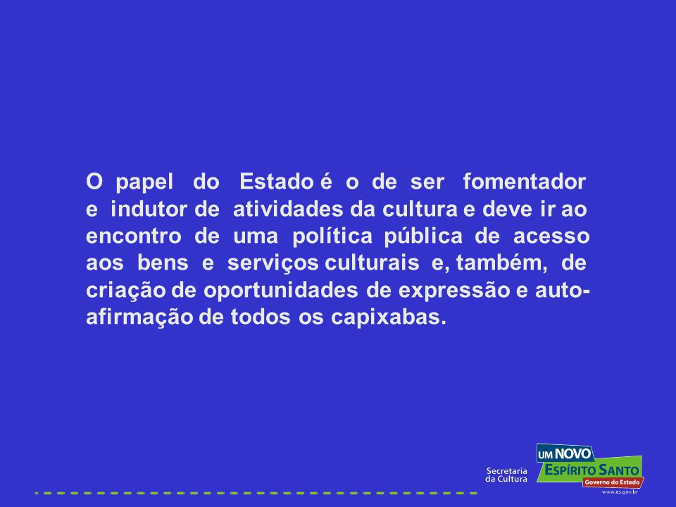 O papel do Estado é o de ser fomentador