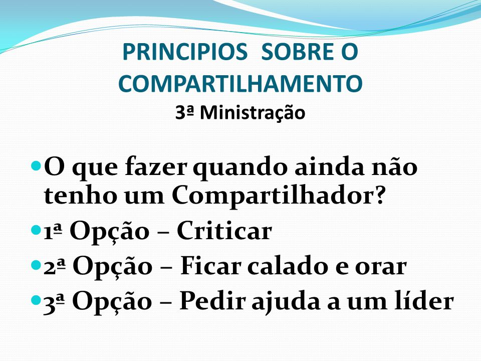 PRINCIPIOS SOBRE O COMPARTILHAMENTO 3ª Ministração